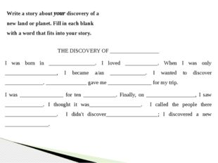 Write a story about your discovery of a new land or planet. Fill in each blan