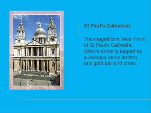 St Paul's Cathedral. The magnificent West Front of St Paul's Cathedral. Wren'