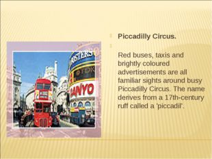 Piccadilly Circus. Red buses, taxis and brightly coloured advertisements are
