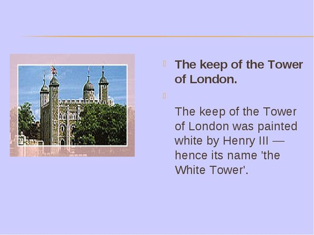 The keep of the Tower of London. The keep of the Tower of London was painted...