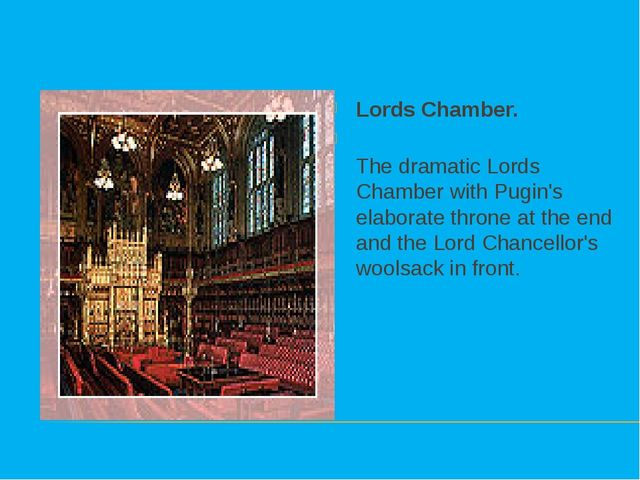 Lords Chamber. The dramatic Lords Chamber with Pugin's elaborate throne at th...
