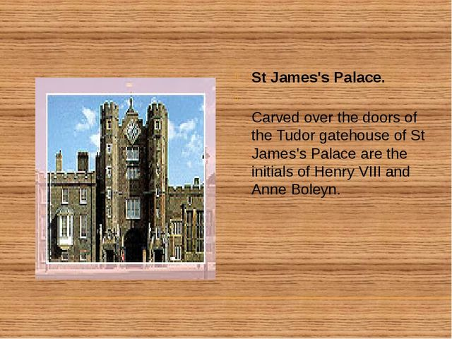 St James's Palace. Carved over the doors of the Tudor gatehouse of St James's...
