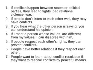 If conflicts happen between states or political parties, they lead to fights,