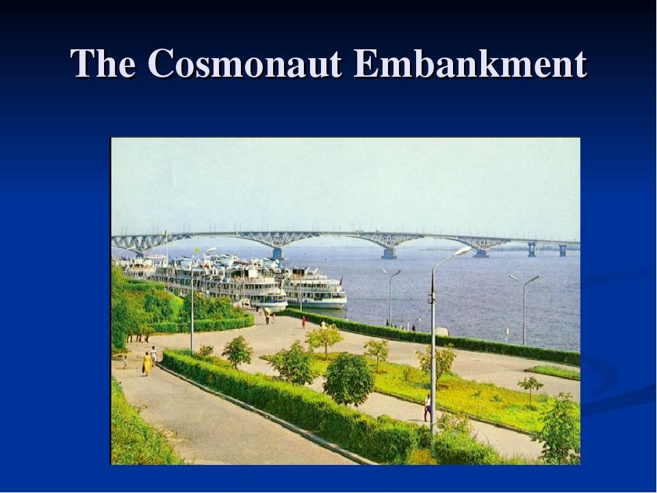 The Cosmonaut Embankment