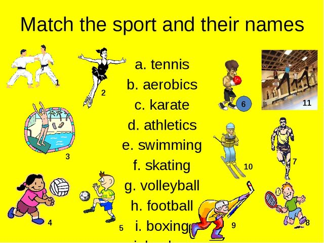 Match the sport and their names a. tennis b. aerobics c. karate d. athletics...