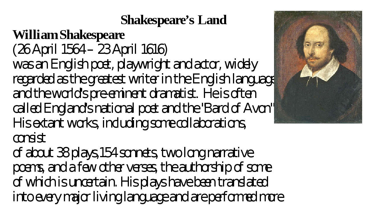 Shakespeare's Land William Shakespeare (26 April 1564 – 23 April 1616) was a...