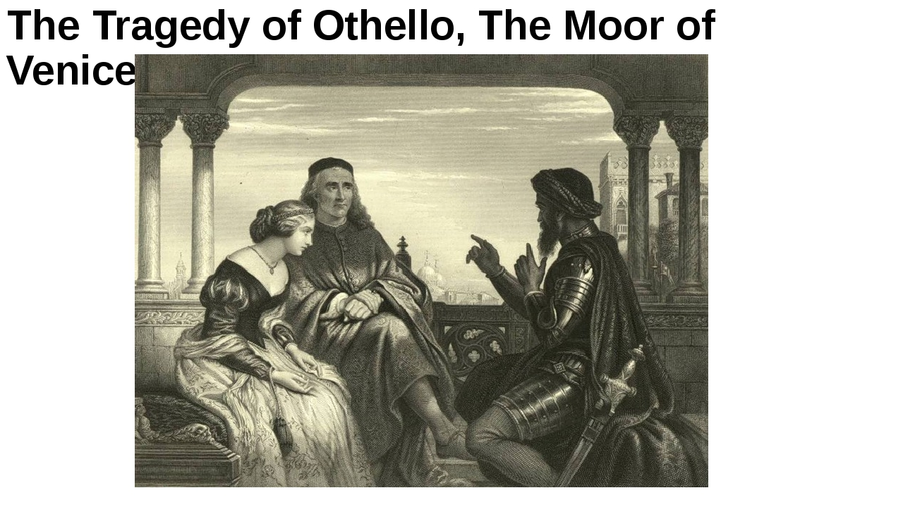 a contrast of shakespeare's othello and Themes in shakespeare's othello essay  one central theme of the play is the major contrast of doubt versus trust for whatever reason,.