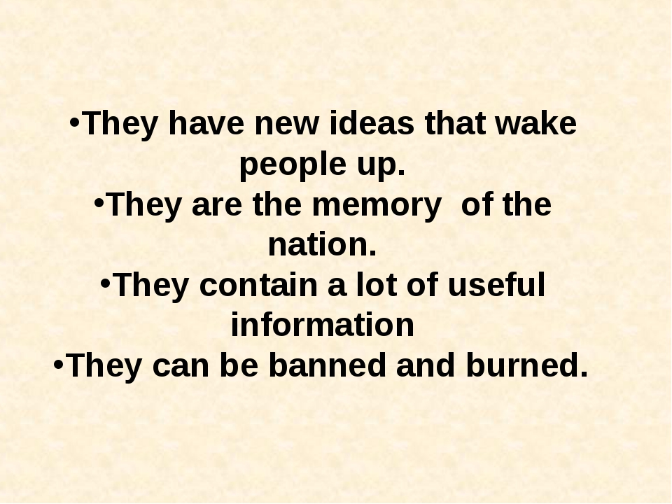 They have new ideas that wake people up. They are the memory of the nation....