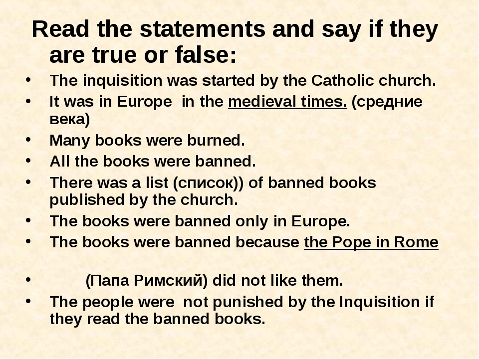 Read the statements and say if they are true or false: The inquisition was s...