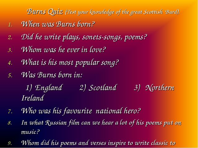 Burns Quiz (Test your knowledge of the great Scottish Bard). When was Burns...