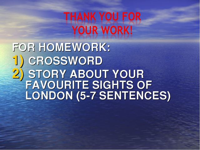 FOR HOMEWORK: CROSSWORD STORY ABOUT YOUR FAVOURITE SIGHTS OF LONDON (5-7 SENT...