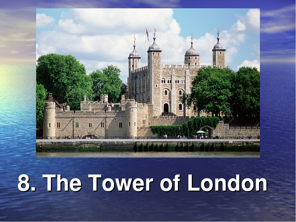 8. The Tower of London