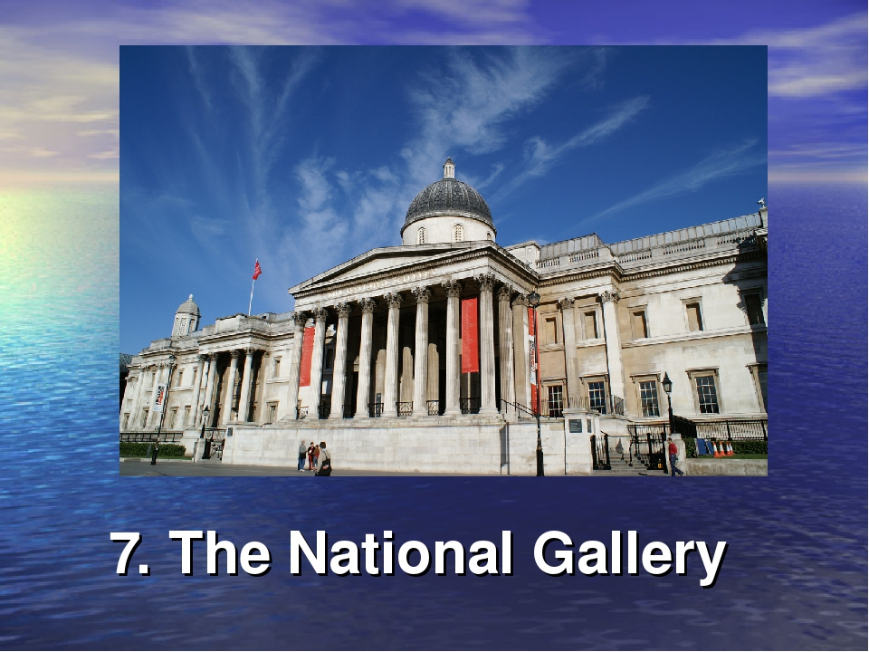 7. The National Gallery