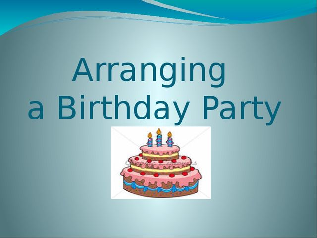 Arranging a Birthday Party
