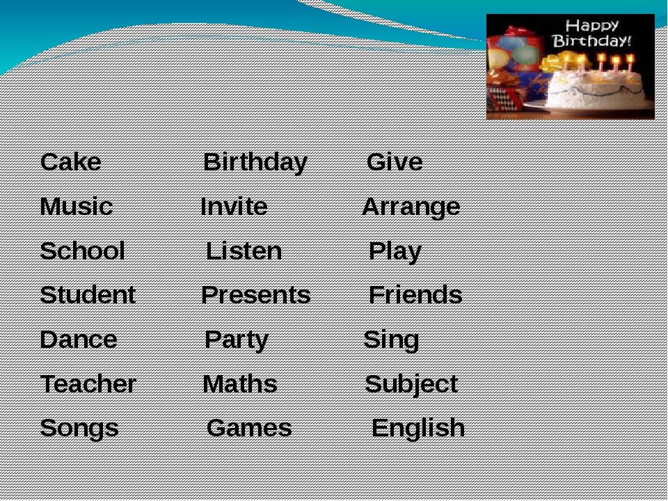 Cake Birthday Give Music Invite Arrange School Listen Play Student Presents...