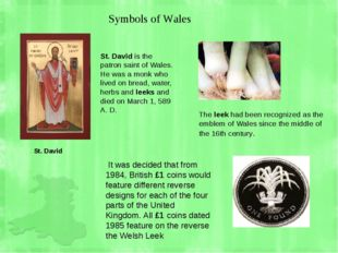 Symbols of Wales St. David St. David is the patron saint of Wales. He was a m