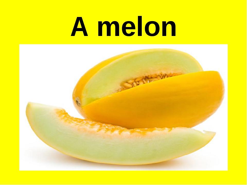 A melon