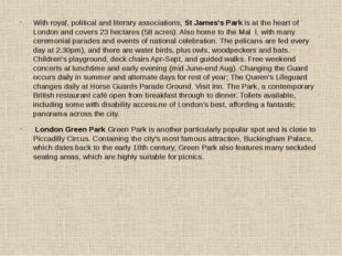 With royal, political and literary associations, St James's Park is at the he
