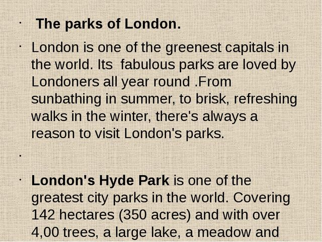 The parks of London. London is one of the greenest capitals in the world. It...