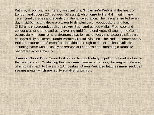 With royal, political and literary associations, St James's Park is at the he...