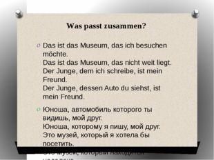 Was passt zusammen? Das ist das Museum, das ich besuchen möchte. Das ist das