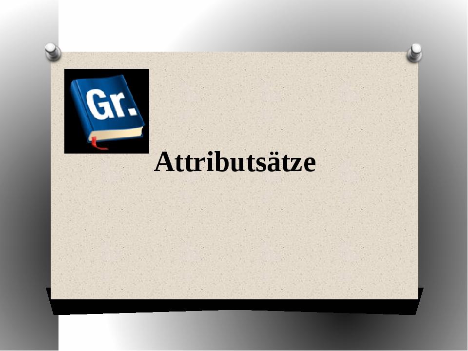 Attributsätze