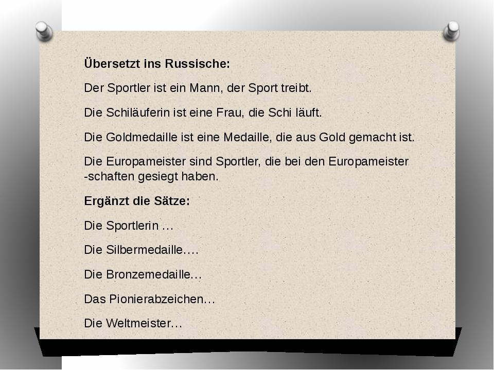 Übersetzt ins Russische: Der Sportler ist ein Mann, der Sport treibt. Die Sch...
