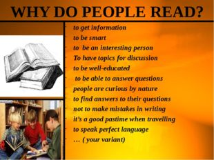to get information to be smart to be an interesting person To have topics for