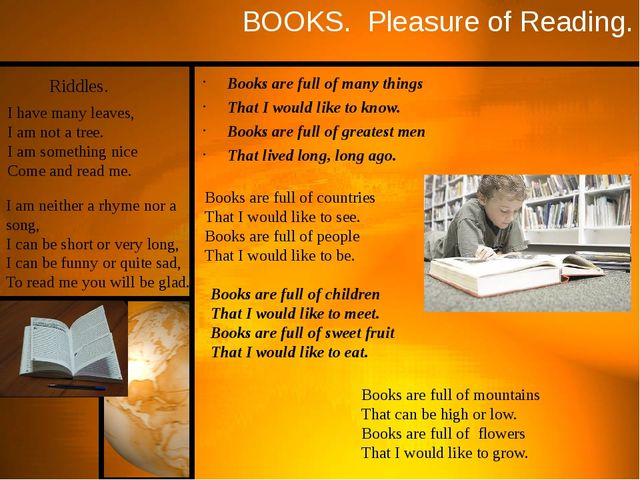 BOOKS. Pleasure of Reading. Books are full of many things That I would like t...