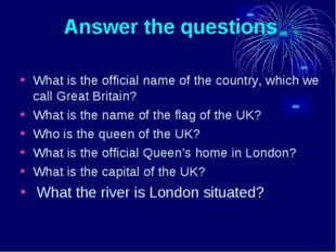 Answer the questions What is the official name of the country, which we call