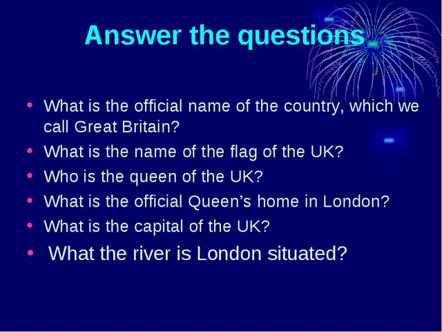 Answer the questions What is the official name of the country, which we call...