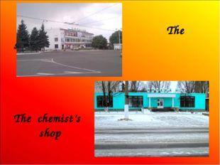 The shop The chemist's shop