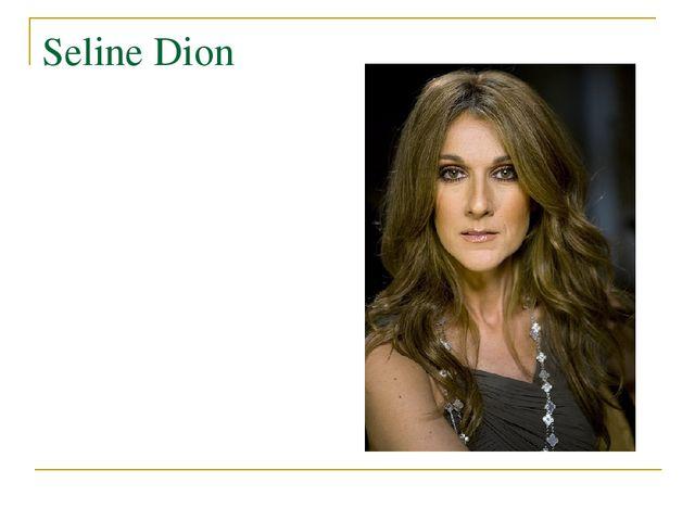 Seline Dion
