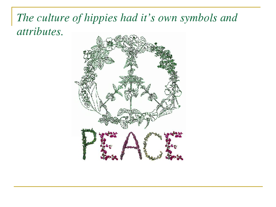 The culture of hippies had it's own symbols and attributes.