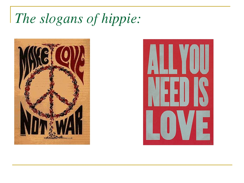 The slogans of hippie: