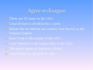 There are 50 states in the USA Great Britain is divided into 2 parts Before t
