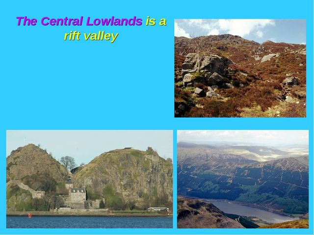 The Central Lowlands is a rift valley