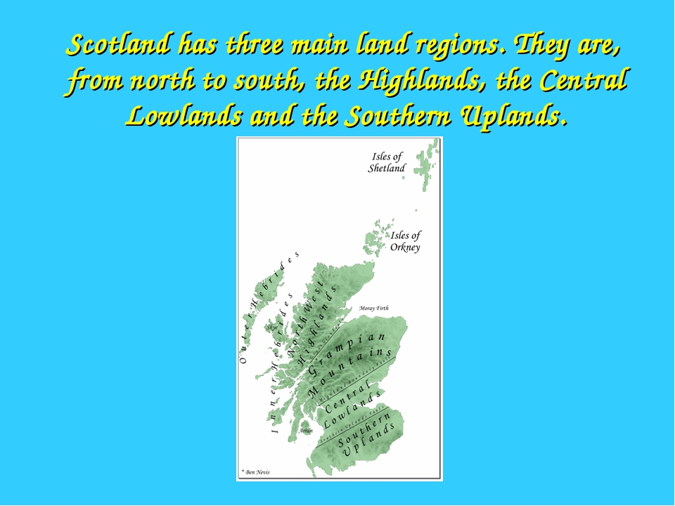 Scotland has three main land regions. They are, from north to south, the Hig...