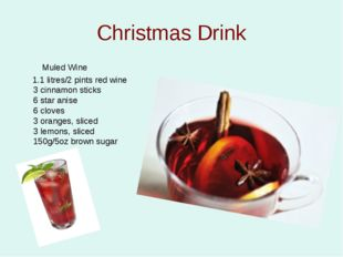 Christmas Drink Muled Wine 1.1 litres/2 pints red wine 3 cinnamon sticks 6 st