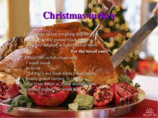 Christmas turkey 1 free-range turkey weighing 4kg/8lb 11oz salt and freshly g