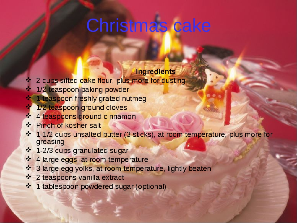 Christmas cake Ingredients 2 cups sifted cake flour, plus more for dusting 1/...