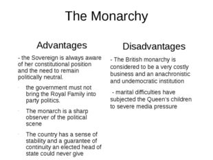 The Monarchy Advantages - the Sovereign is always aware of her constitutional