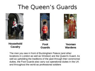 The Queen's Guards Household Cavalry Foot Guards Yeoman Wardens The men you s