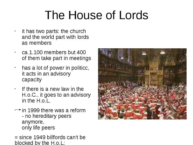The House of Lords it has two parts: the church and the world part with lords...