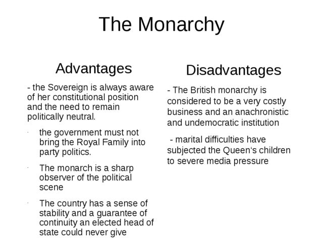 The Monarchy Advantages - the Sovereign is always aware of her constitutional...