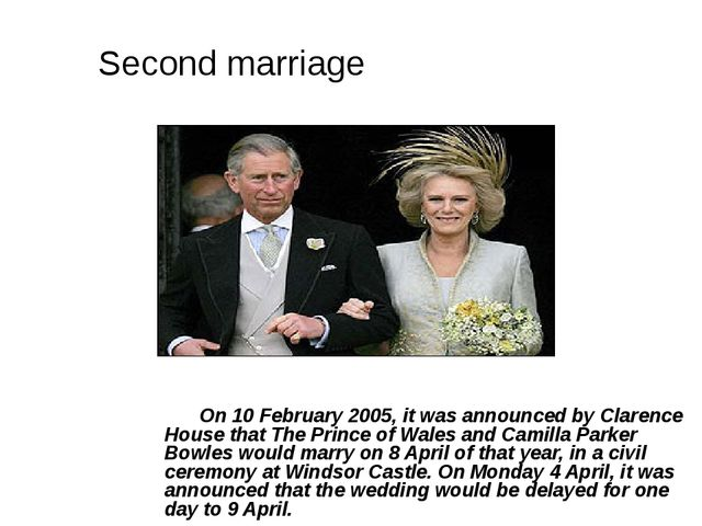 On 10 February 2005, it was announced by Clarence House that The Prince o...