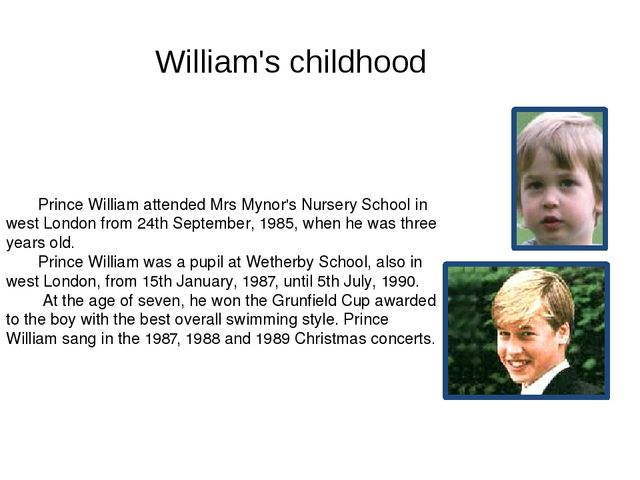 Prince William attended Mrs Mynor's Nursery School in west London from 24th...