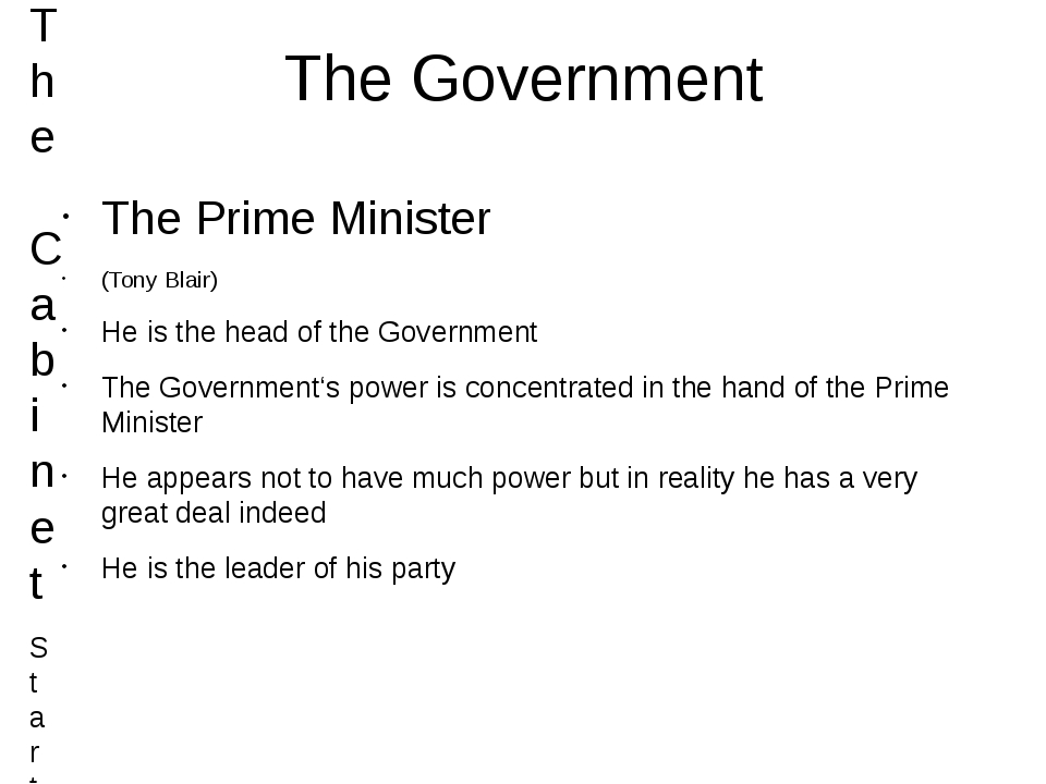 The Government The Prime Minister (Tony Blair) He is the head of the Governme...