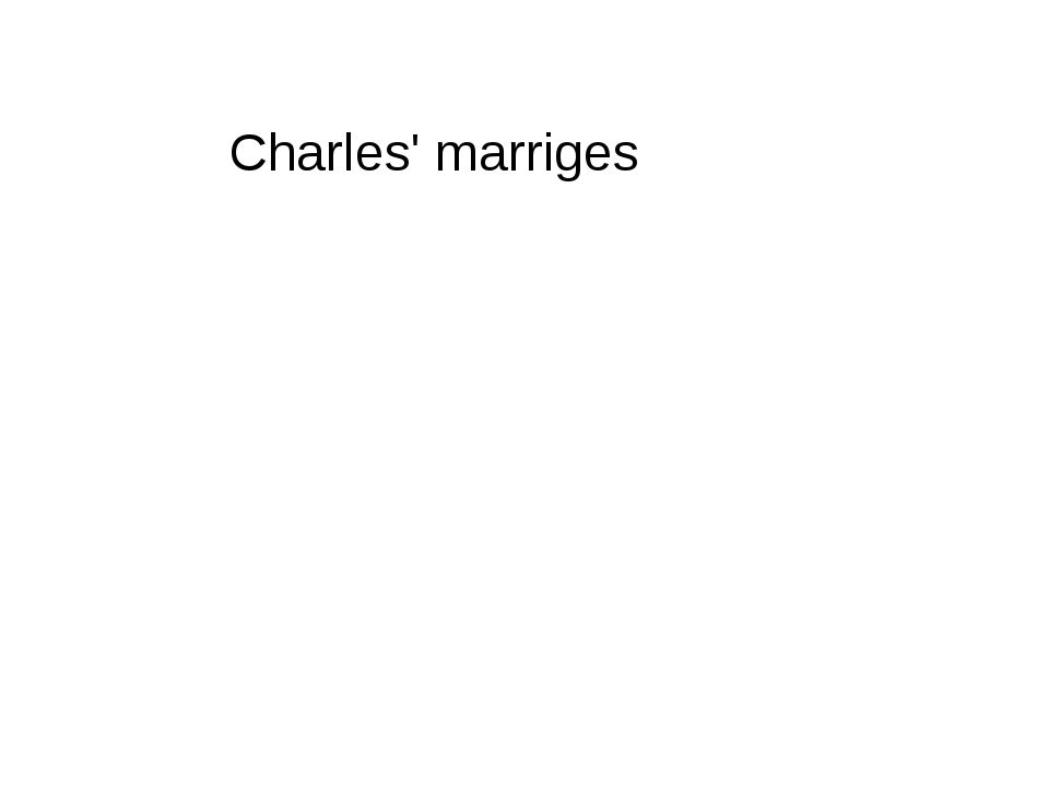 Charles' marriges