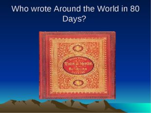 Who wrote Around the World in 80 Days?